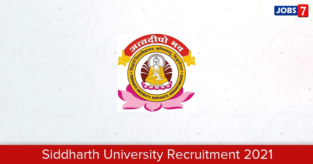 Siddharth University Recruitment 2021:  Jobs in Siddharth University   Apply @ www.suksn.edu.in