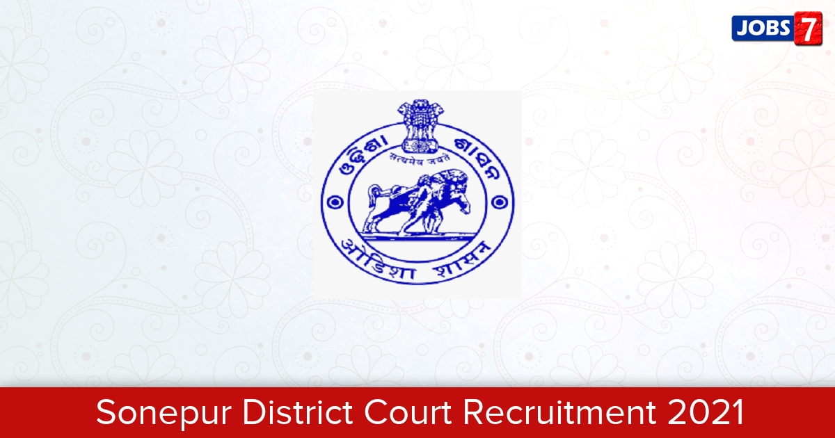 Sonepur District Court Recruitment 2021: 13 Jobs in Sonepur District Court   Apply @ districts.ecourts.gov.in/subarnapur