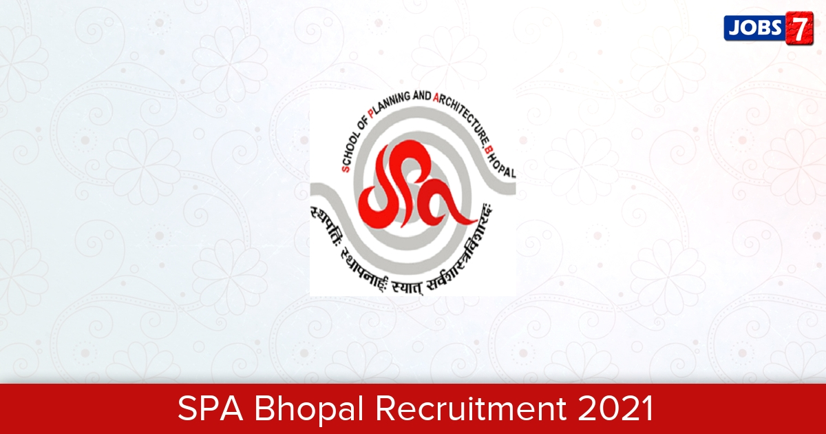 SPA Bhopal Recruitment 2021:  Jobs in SPA Bhopal | Apply @ spabhopal.ac.in