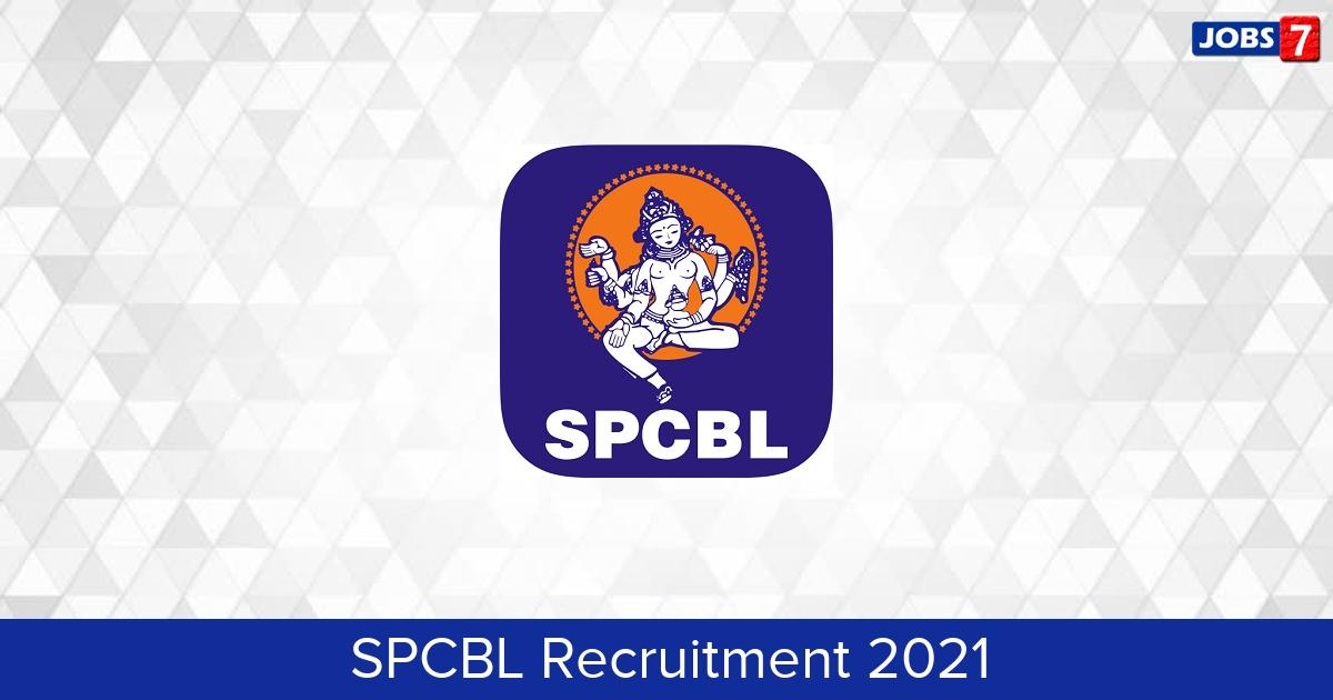 SPCBL Recruitment 2021:  Jobs in SPCBL   Apply @ www.spcbl.in