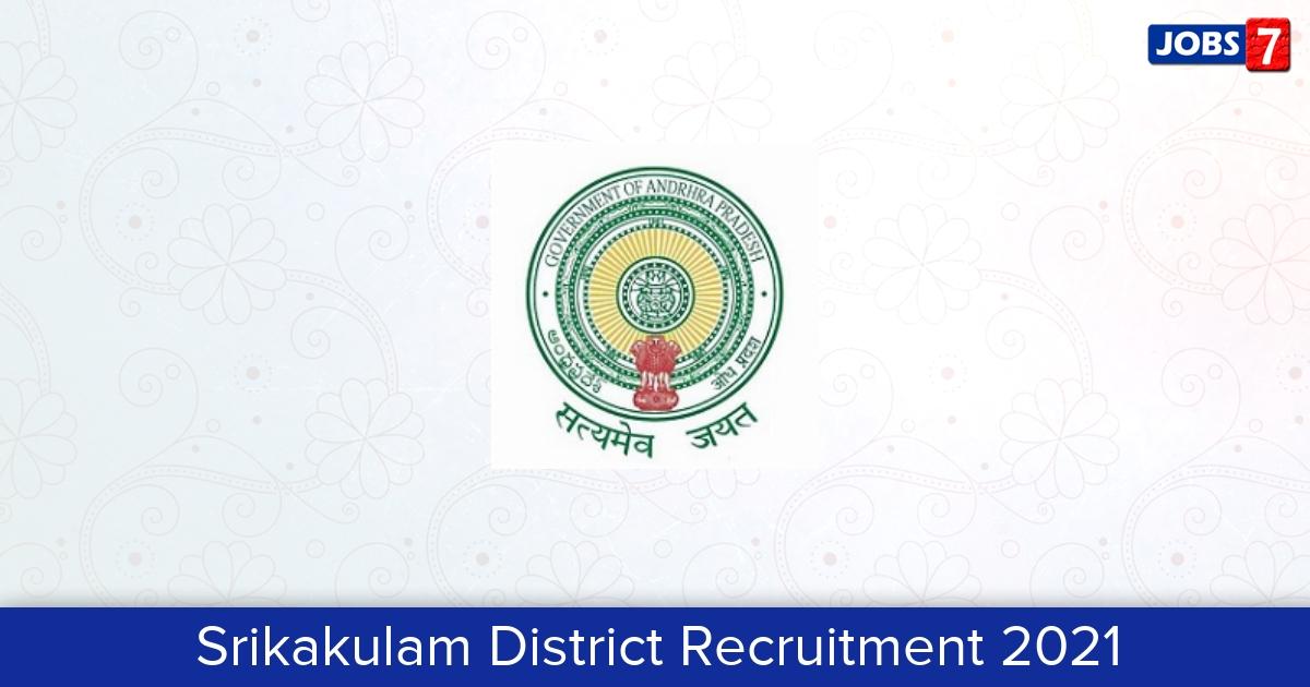 Srikakulam District Recruitment 2021:  Jobs in Srikakulam District | Apply @ srikakulam.ap.gov.in