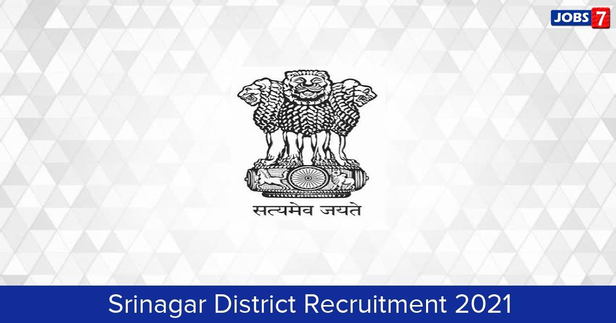 Srinagar District Recruitment 2021:  Jobs in Srinagar District   Apply @ srinagar.nic.in