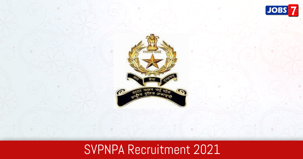 SVPNPA Recruitment 2021:  Jobs in SVPNPA | Apply @ www.svpnpa.gov.in
