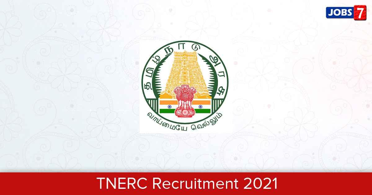 TNERC Recruitment 2021: 3 Jobs in TNERC   Apply @ www.tnerc.gov.in