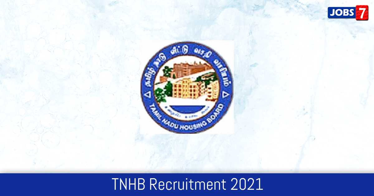 TNHB Recruitment 2021:  Jobs in TNHB   Apply @ tnhb.tn.gov.in