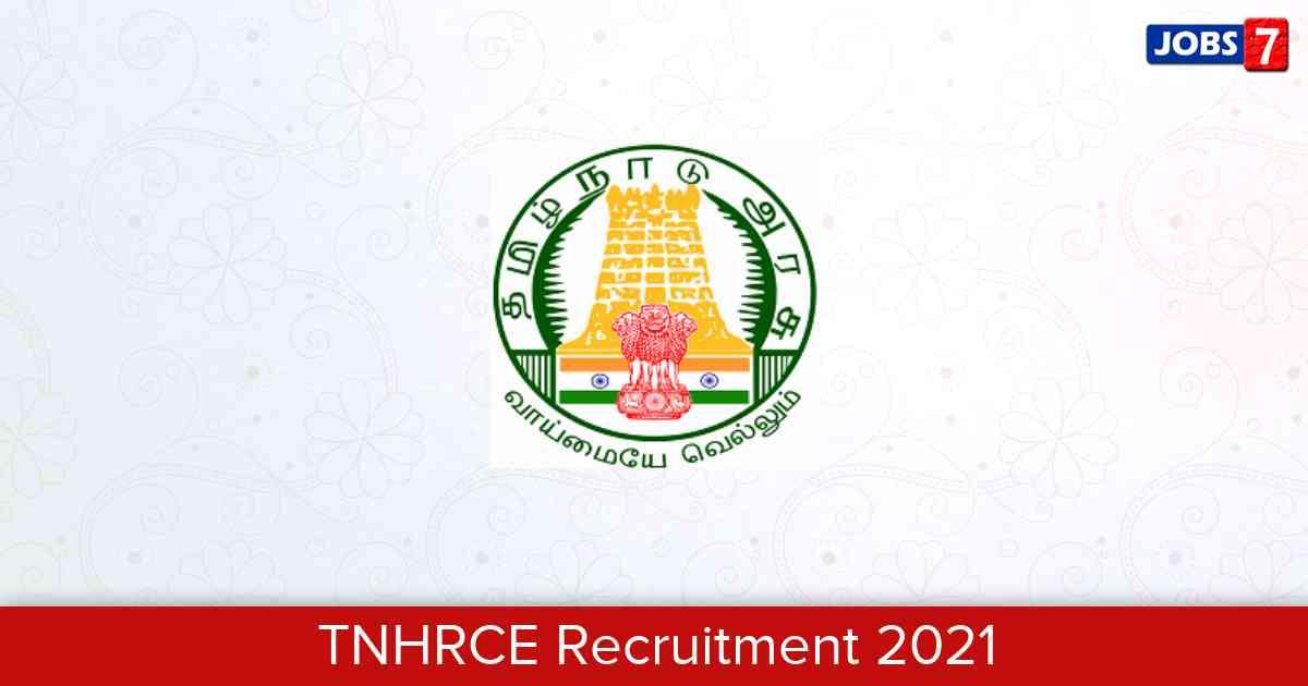 TNHRCE Recruitment 2021: 50 Jobs in TNHRCE | Apply @ tnhrce.gov.in