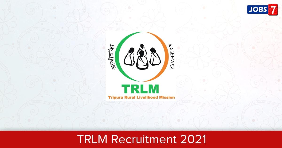 TRLM Recruitment 2021:  Jobs in TRLM | Apply @ trlm.tripura.gov.in