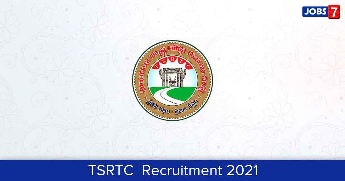 TSRTC  Recruitment 2021:  Jobs in TSRTC    Apply @ www.tsrtconline.in/oprs-web