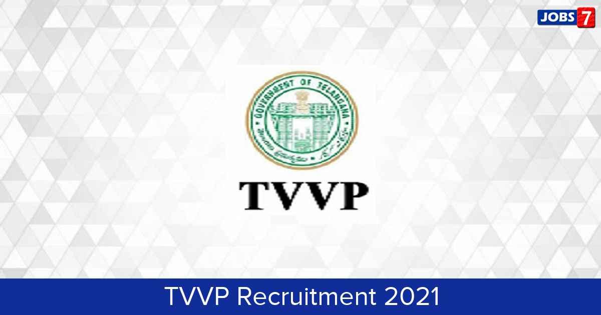 TVVP Recruitment 2021:  Jobs in TVVP | Apply @ vvp.telangana.gov.in