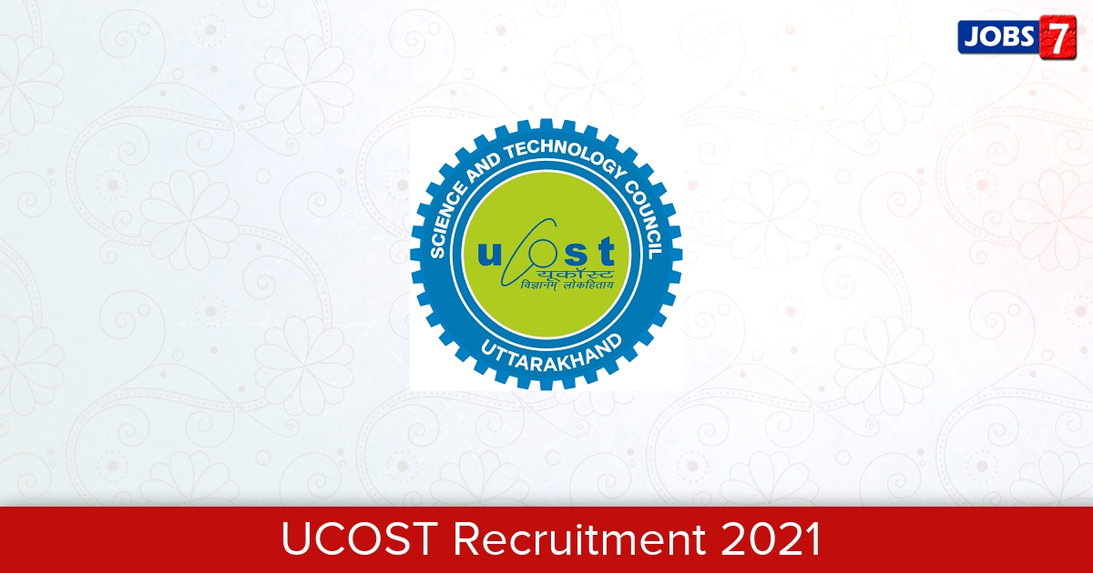 UCOST Recruitment 2021:  Jobs in UCOST | Apply @ www.ucost.in