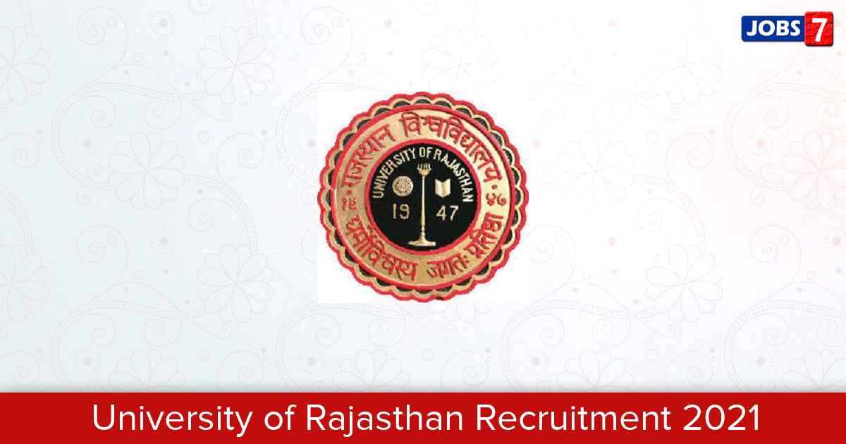 University of Rajasthan Recruitment 2021:  Jobs in University of Rajasthan | Apply @ www.uniraj.ac.in