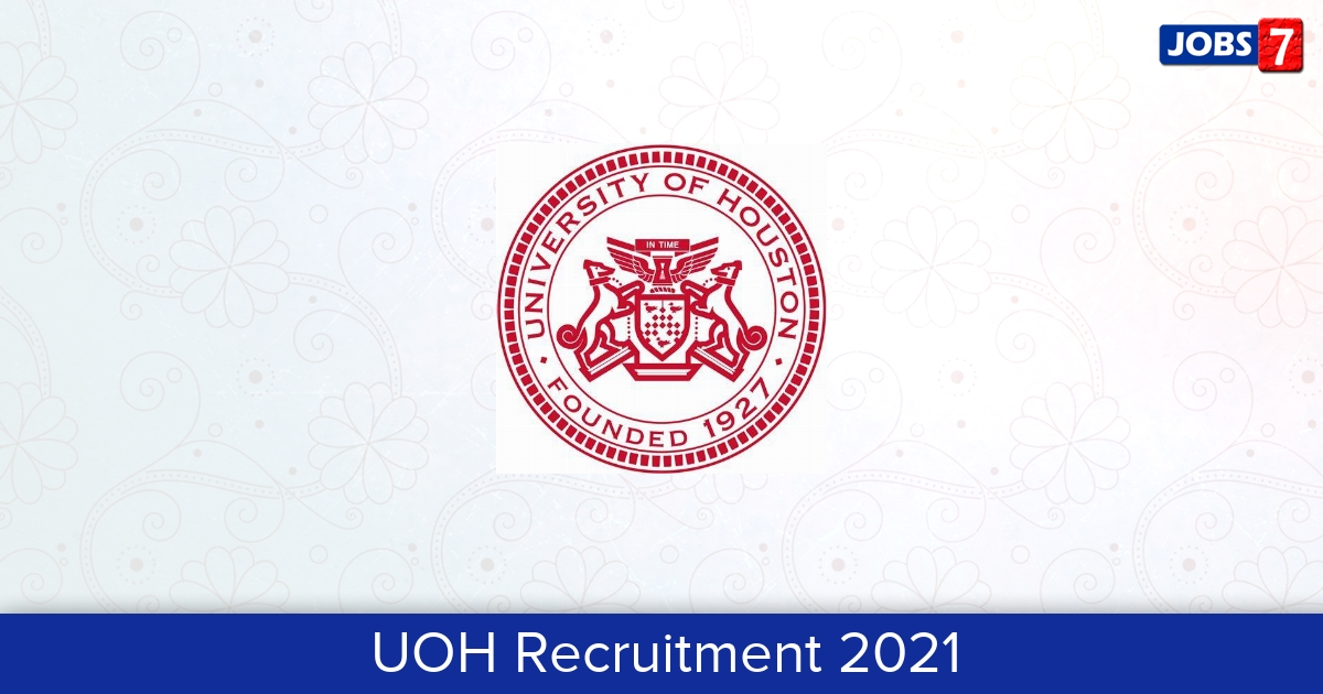 UOH Recruitment 2021:  Jobs in UOH   Apply @ uohyd.ac.in