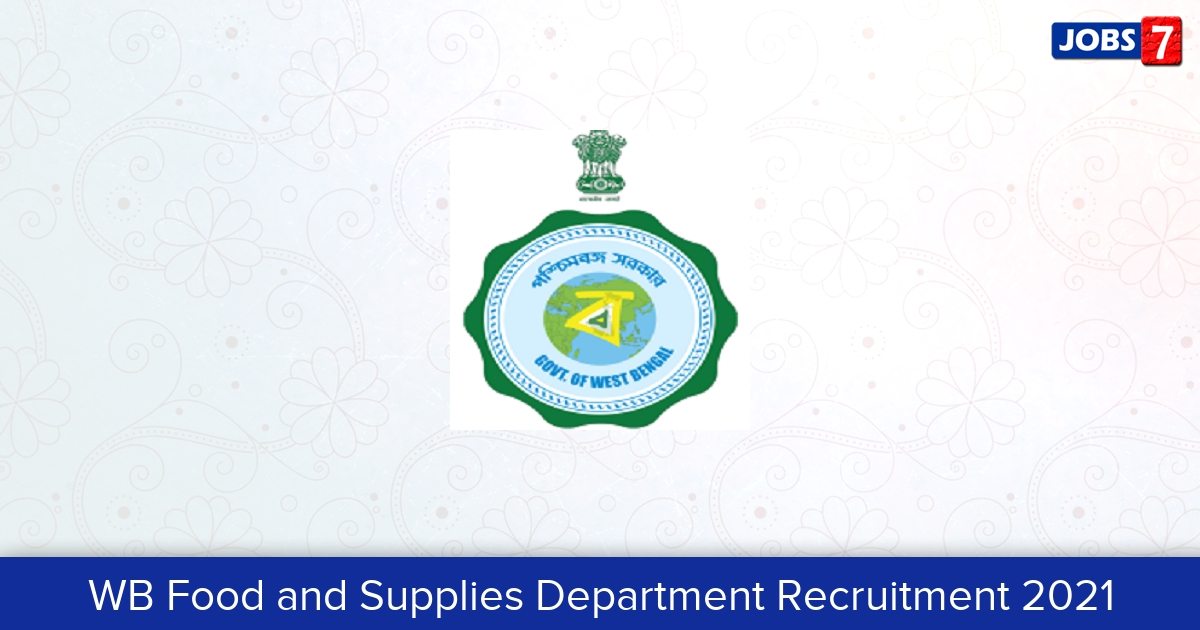 WB Food and Supplies Department Recruitment 2021:  Jobs in WB Food and Supplies Department   Apply @ food.wb.gov.in