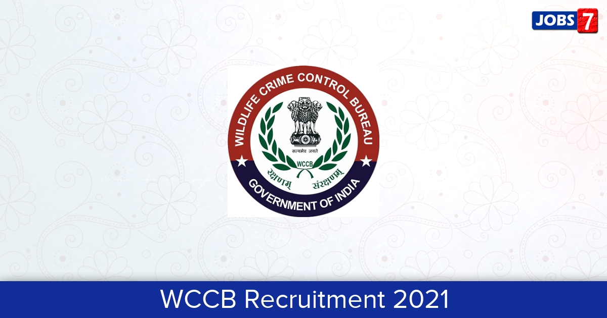 WCCB Recruitment 2021: 8 Jobs in WCCB | Apply @ wccb.gov.in