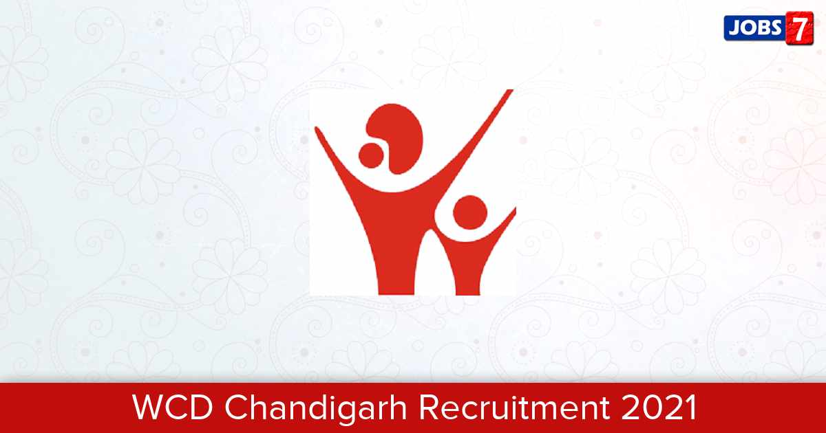 WCD Chandigarh Recruitment 2021:  Jobs in WCD Chandigarh | Apply @ chdsw.gov.in