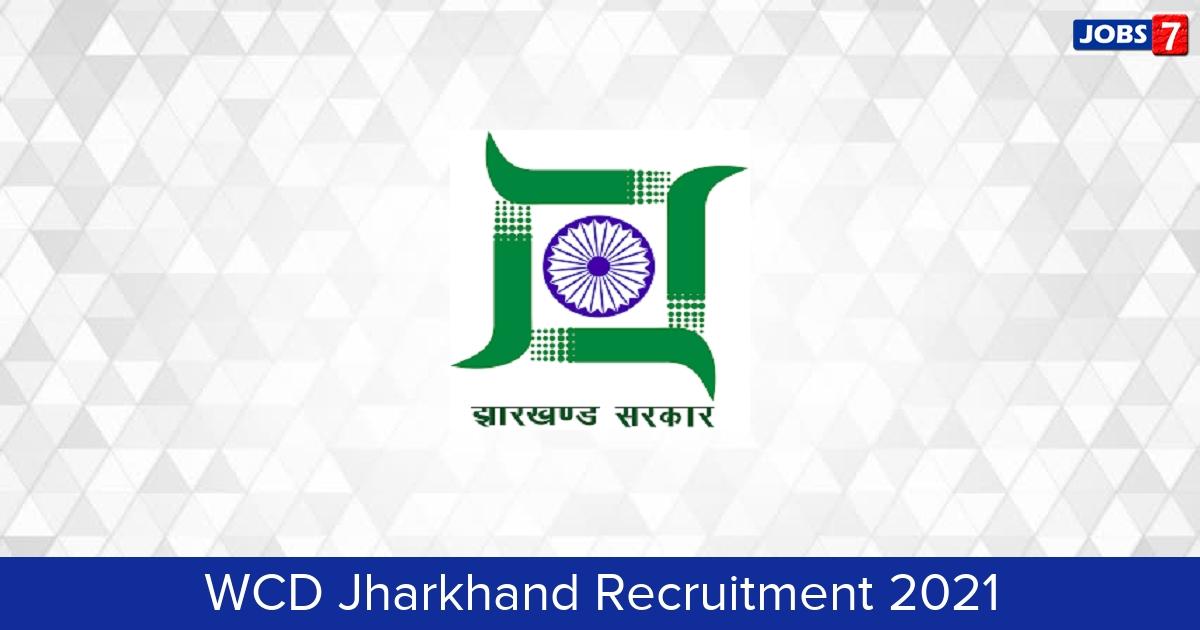 WCD Jharkhand Recruitment 2021:  Jobs in WCD Jharkhand | Apply @ socialwelfare.jharkhand.gov.in
