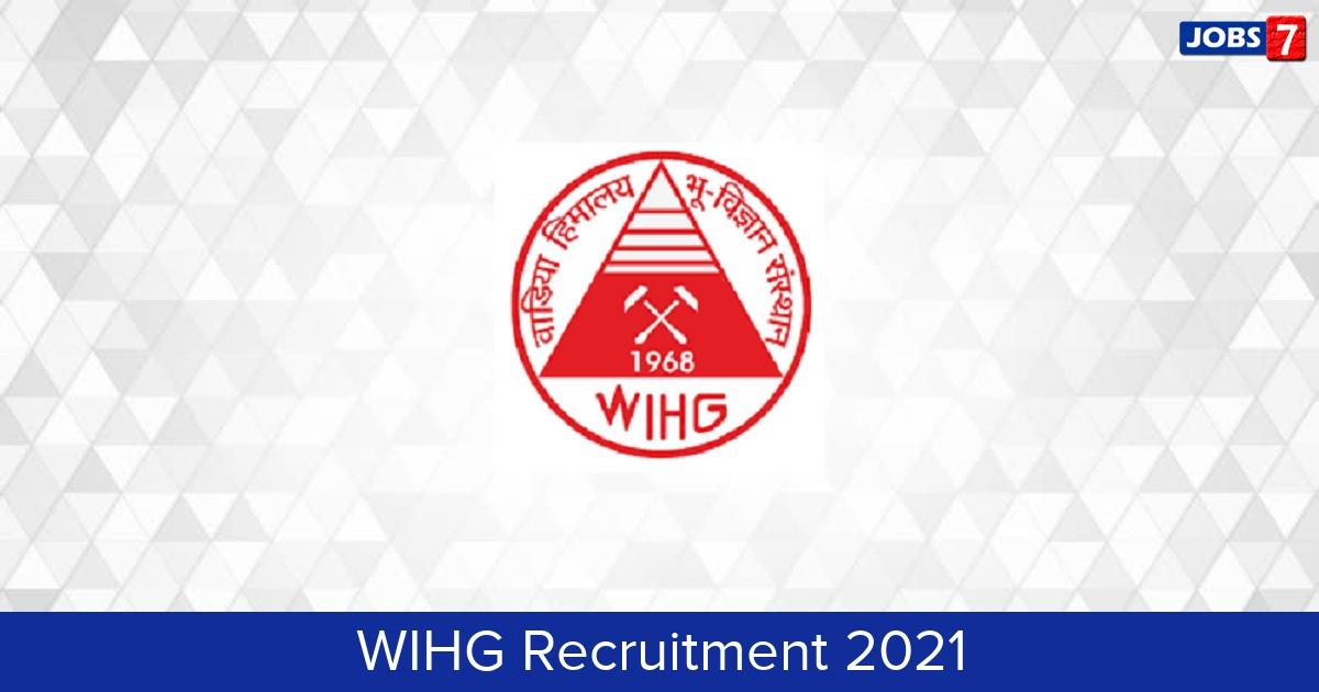 WIHG Recruitment 2021: 34 Jobs in WIHG | Apply @ www.wihg.res.in