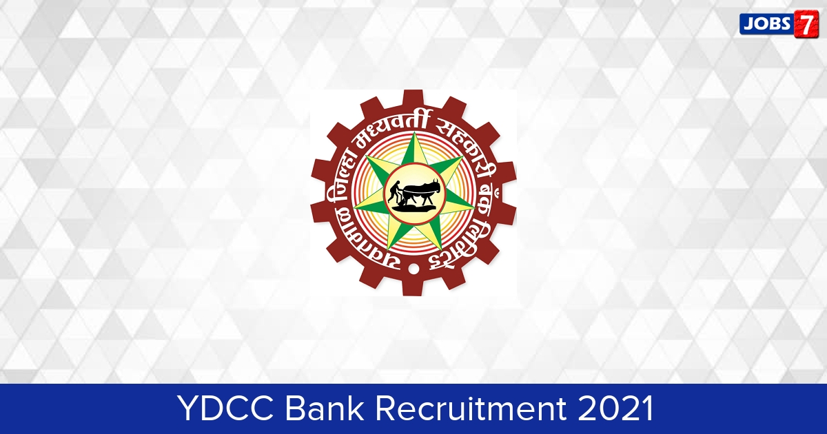 YDCC Bank Recruitment 2021:  Jobs in YDCC Bank   Apply @ ydccbank.org