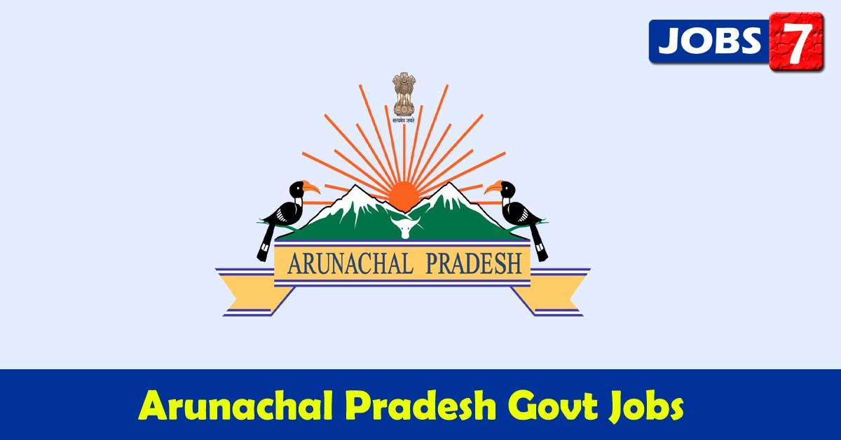 Arunachal Pradesh Govt Jobs 2021 - 33318 Job Vacancies