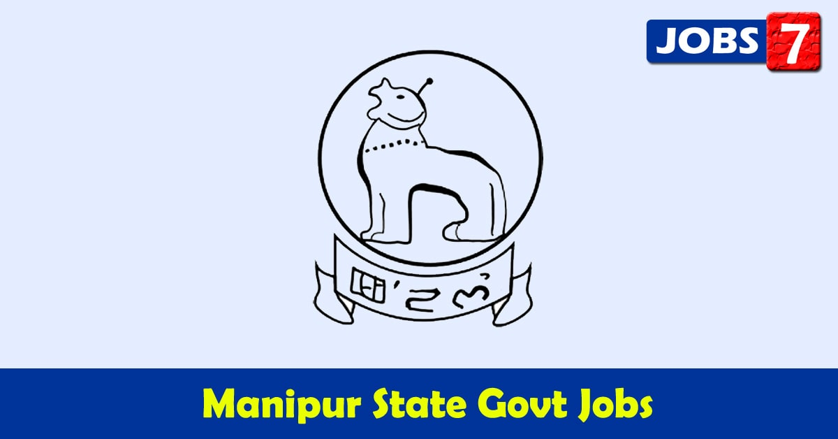 Manipur Govt Jobs 2021 - 11022 Job Vacancies